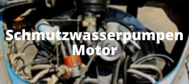 Schmutzwasserpumpen Motor